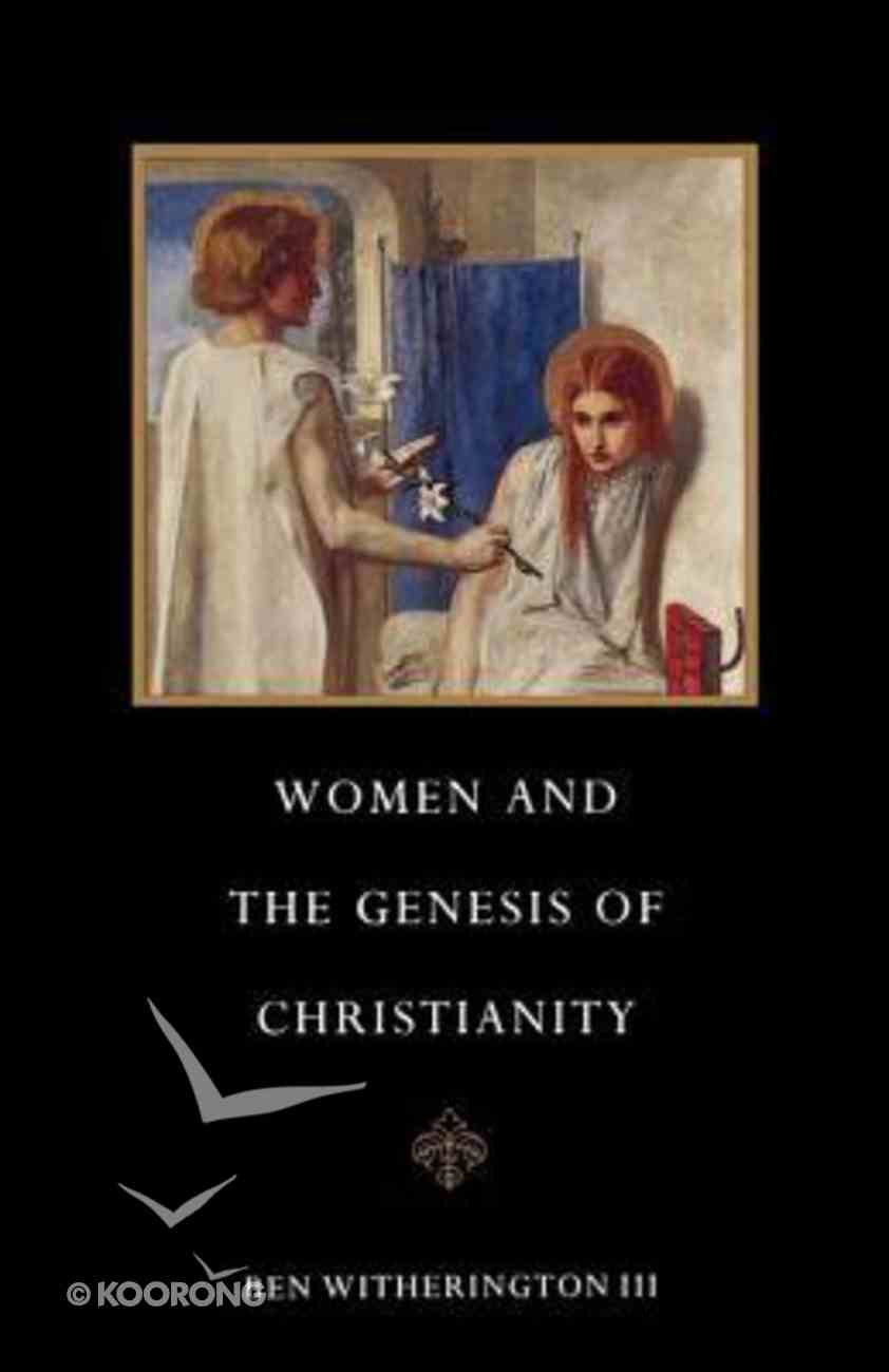 Women & the Genesis of Christianity Paperback
