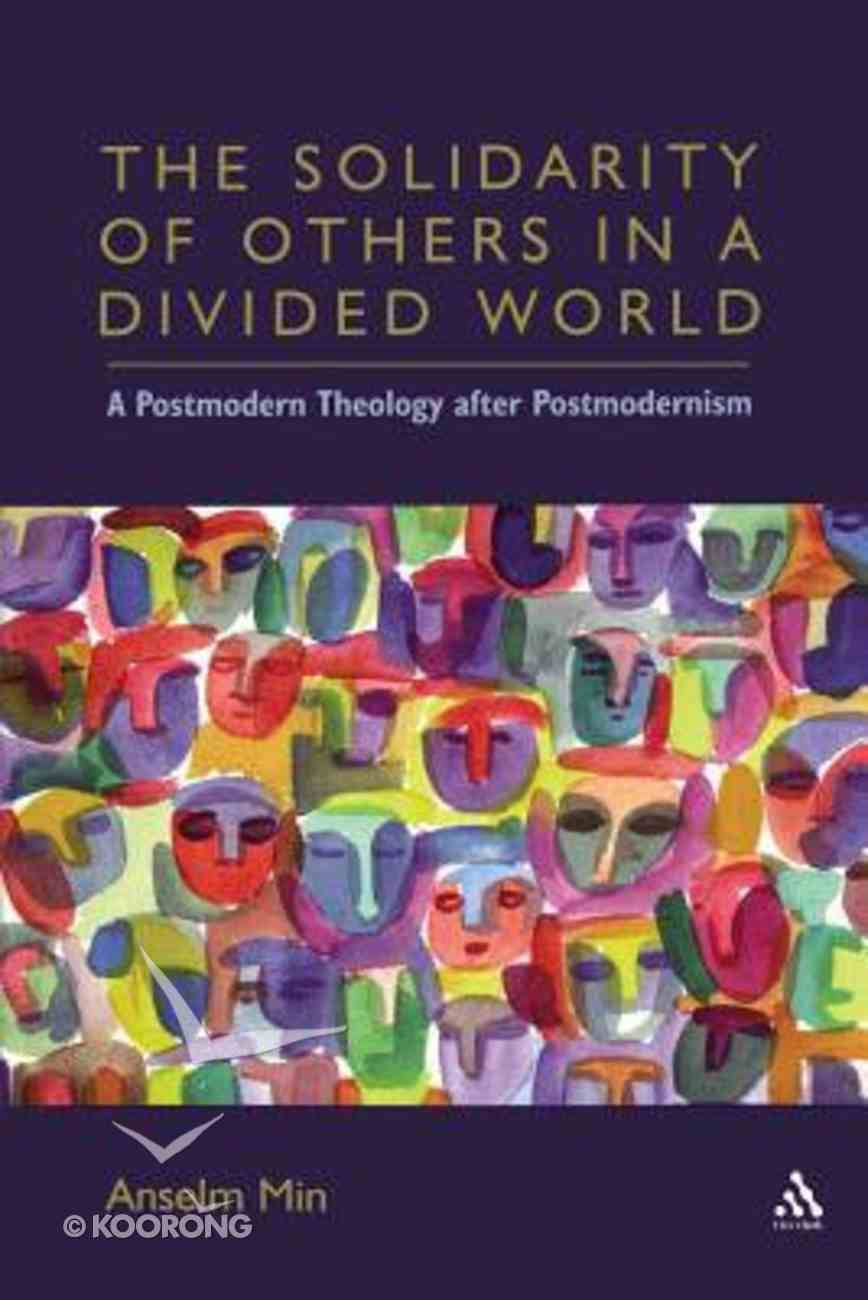 The Solidarity of Others in a Divided World Paperback