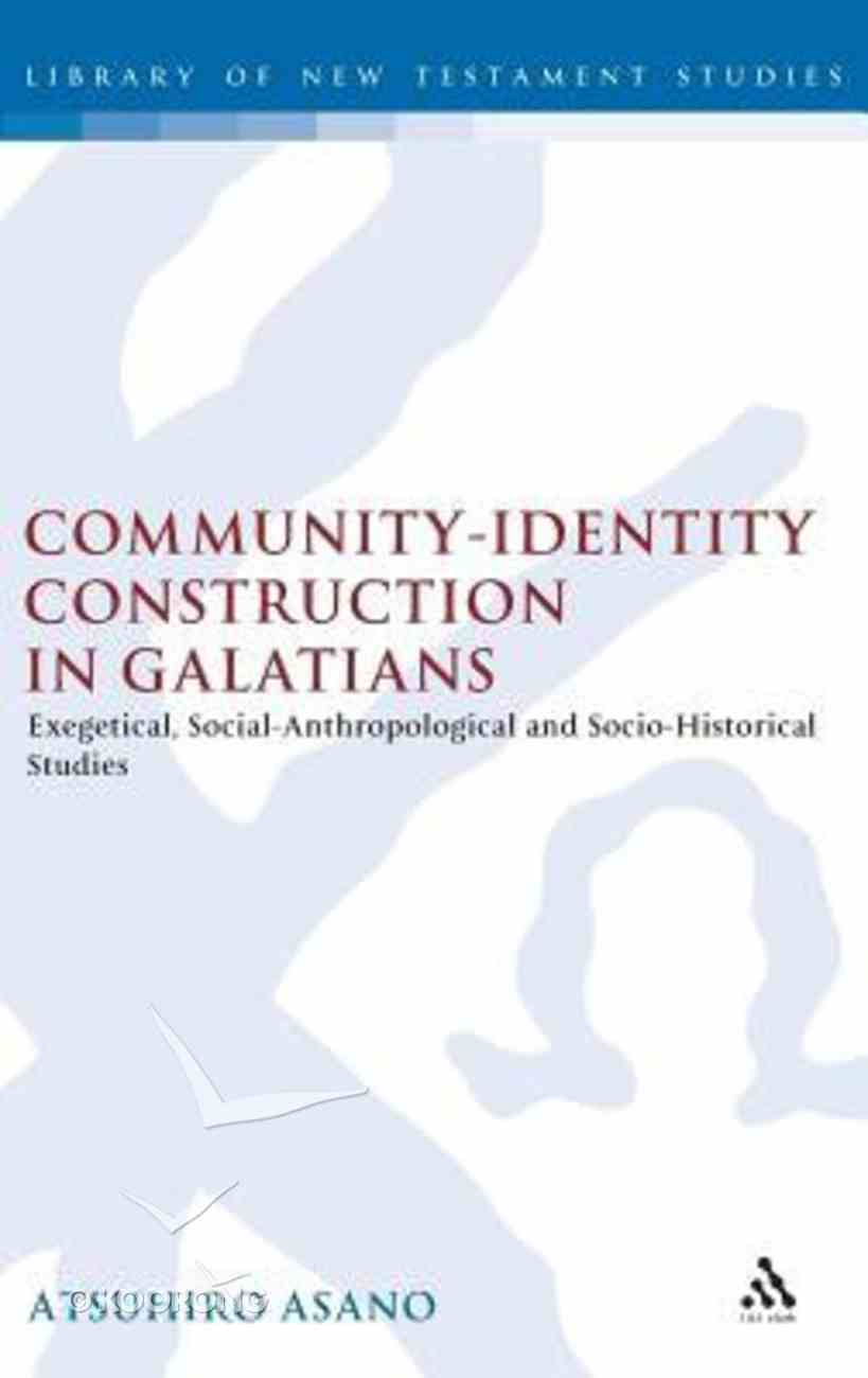 Community-Identity Construction in Galatians (Journal For The Study Of The New Testament Supplement Series) Hardback