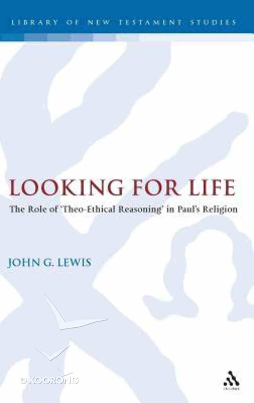 Looking For Life (Journal For The Study Of The New Testament Supplement Series) Hardback