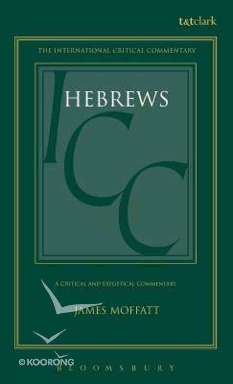 Hebrews (International Critical Commentary Series) Hardback