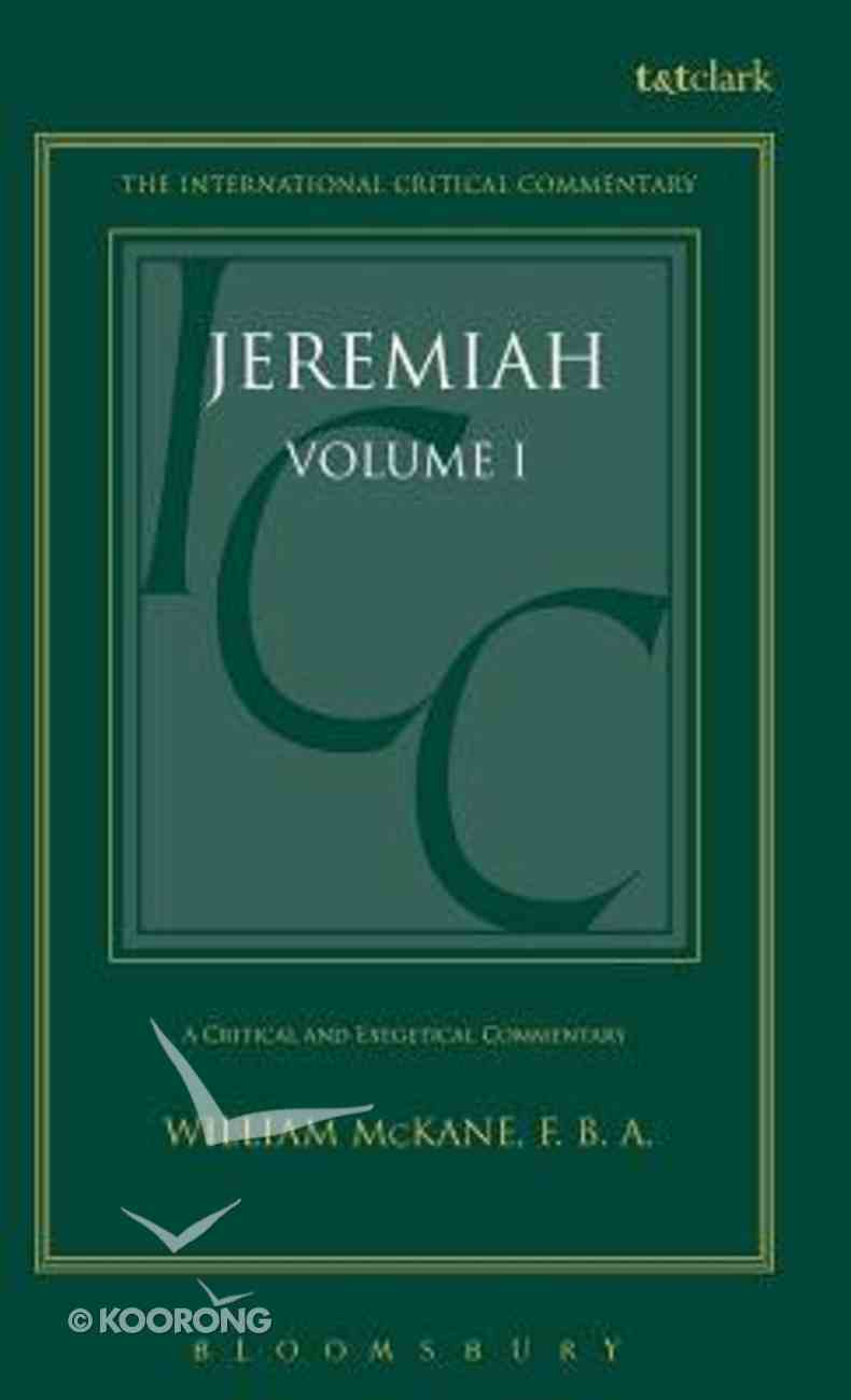 Jeremiah 1-25 (Volume 1) (International Critical Commentary Series) Hardback