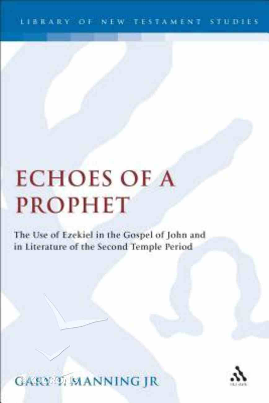 Echoes of a Prophet (Journal For The Study Of The New Testament Supplement Series) Hardback