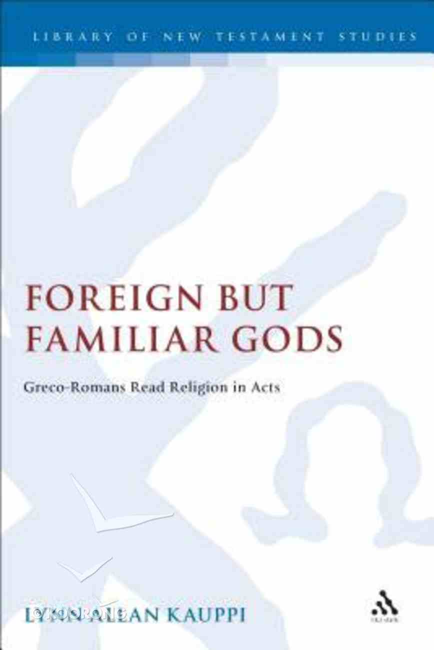 Foreign But Familiar Gods (Journal For The Study Of The New Testament Supplement Series) Hardback