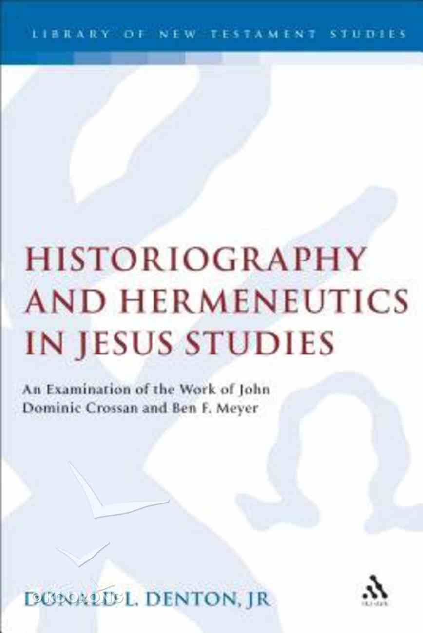Historiography and Hermeneutics in Jesus Studies (Journal For The Study Of The New Testament Supplement Series) Hardback