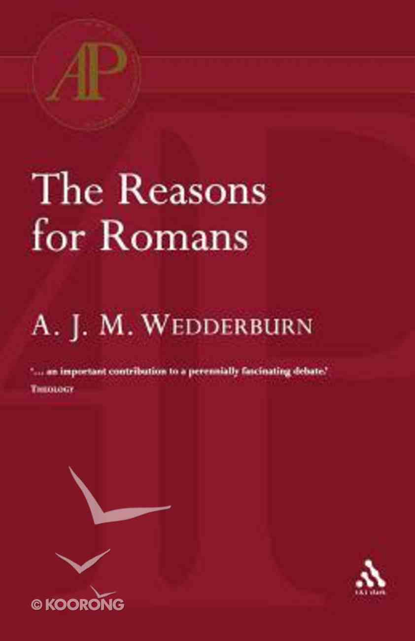 The Reasons For Romans Paperback