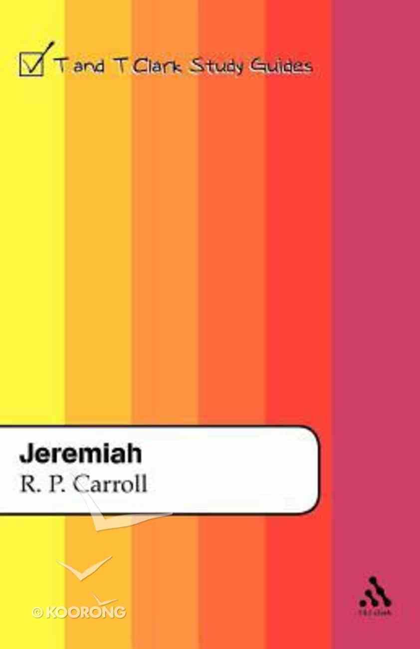 Jeremiah (T&t Clark Study Guides Series) Paperback