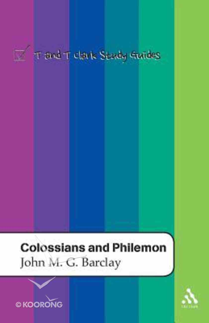 Colossians and Philemon (T&t Clark Study Guides Series) Paperback