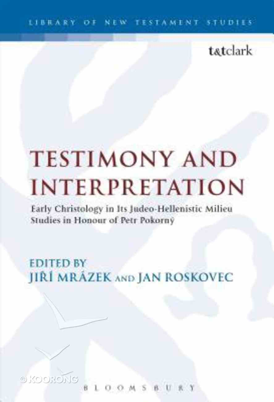 Testimony and Interpretation (Journal For The Study Of The New Testament Supplement Series) Hardback