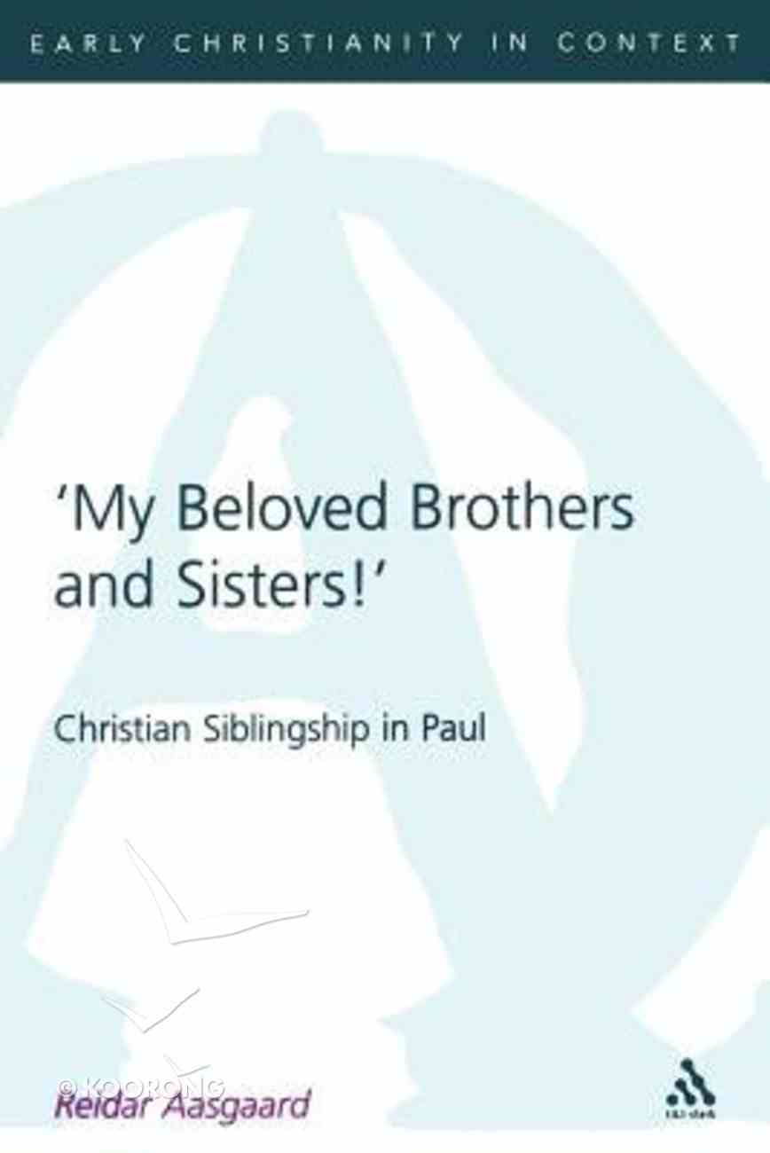 My Beloved Brothers and Sisters! (Journal For The Study Of The New Testament Supplement Series) Paperback