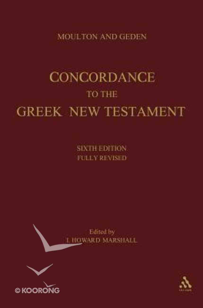 Moulton and Geden Concordance to the Greek New Testament Hardback