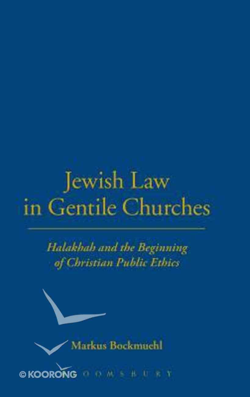Jewish Law in Gentile Churches Hardback