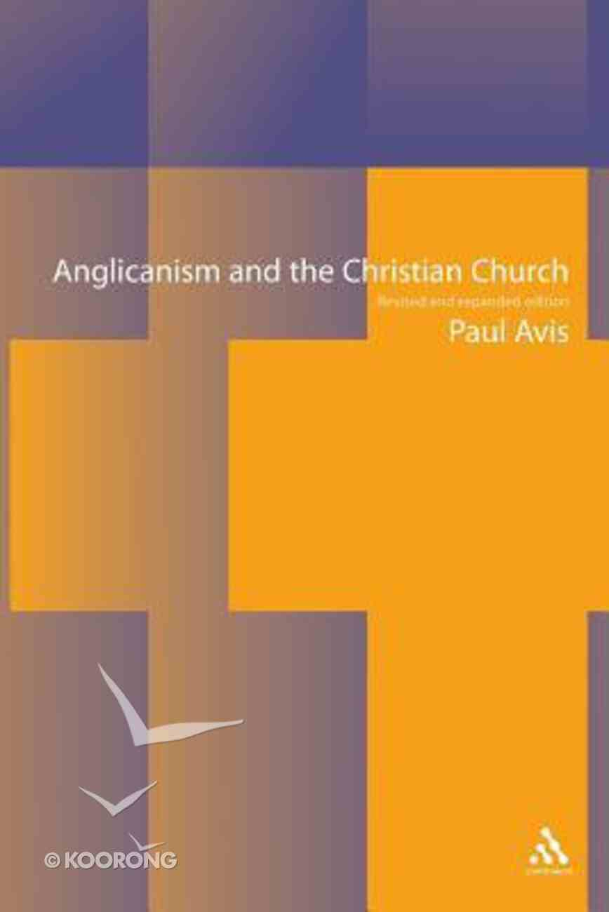 Anglicanism and the Christian Church (2nd Edition) Paperback