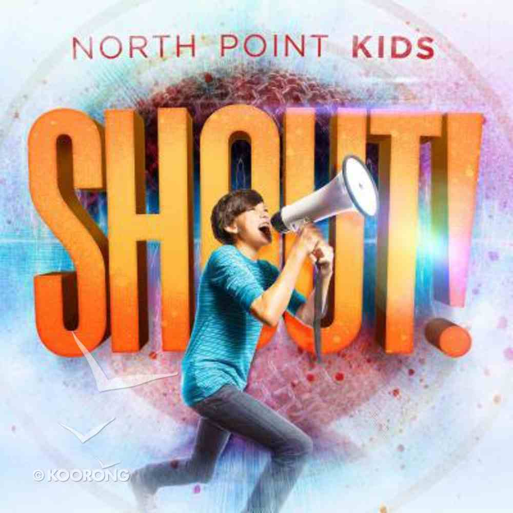 North Point Kids: Shout! CD