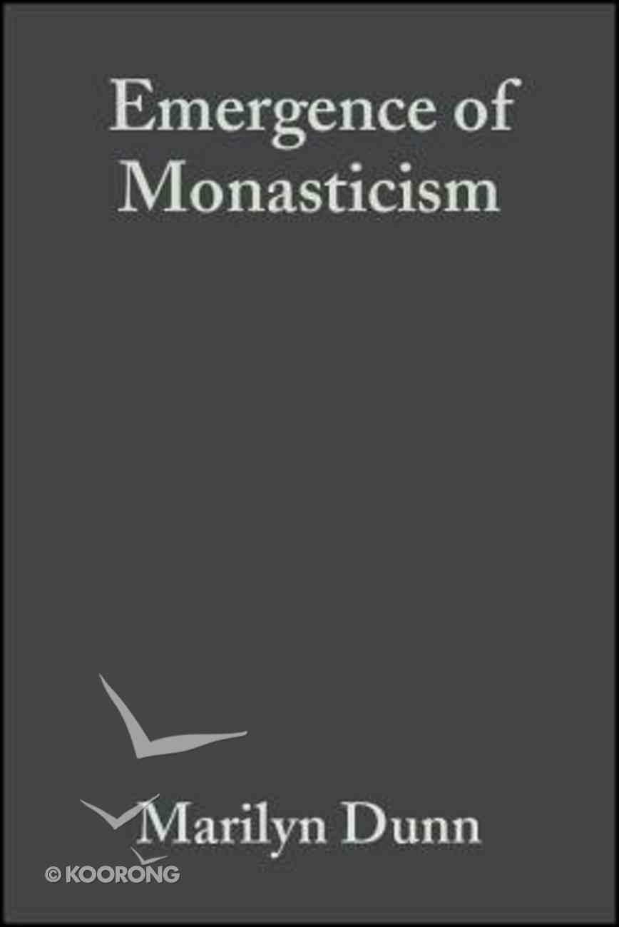 The Emergence of Monasticism Hardback