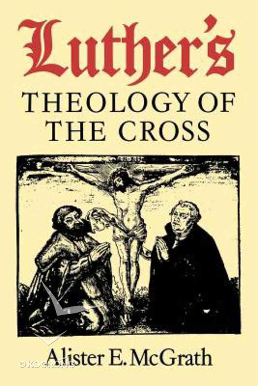 Luther's Theology of the Cross (Second Edition) Paperback