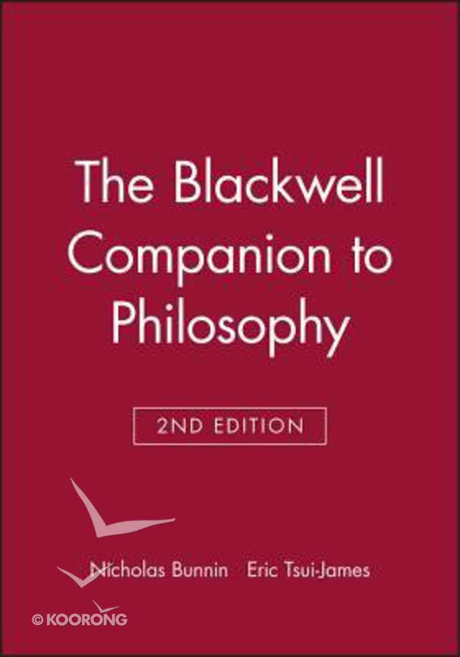 The Companion to Philosophy (Blackwell Companions To Philosophy Series) Paperback