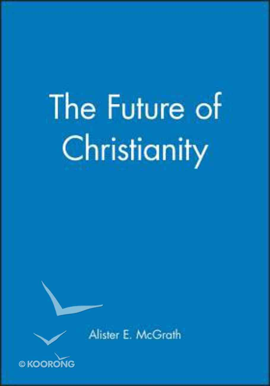 The Future of Christianity Paperback