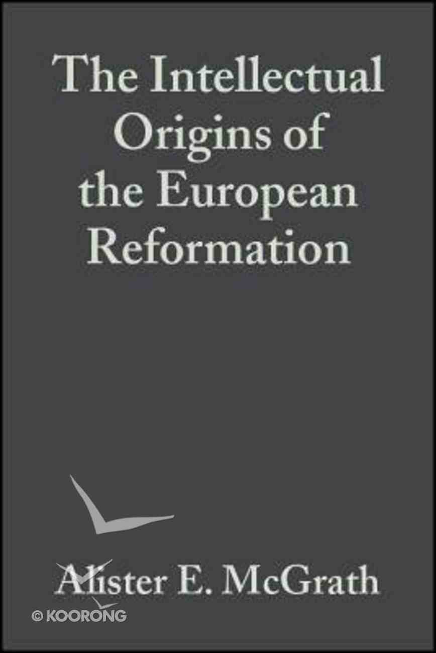 Intellectual Origins of the European Reformation (2nd Edition) Paperback