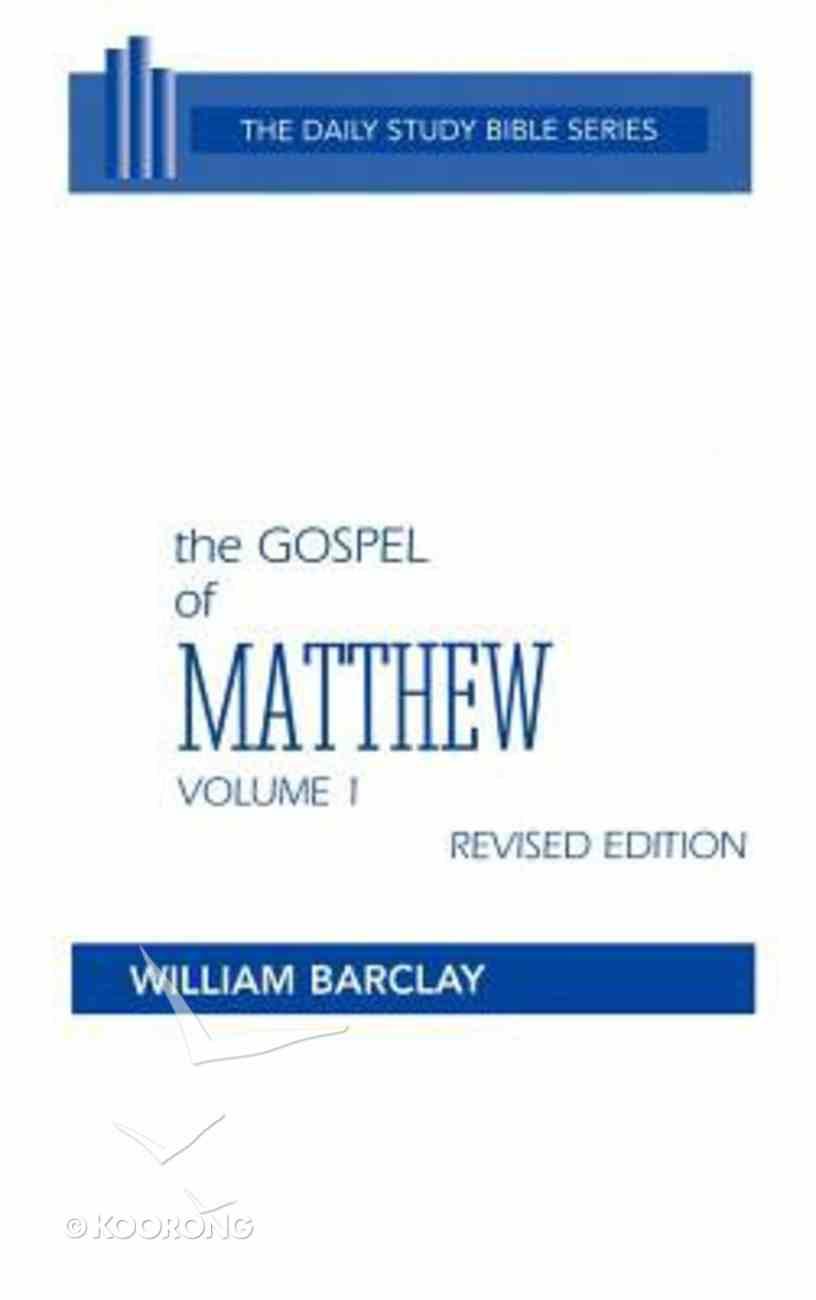 Gospel of Matthew (Volume 1) (Daily Study Bible New Testament Series) Hardback