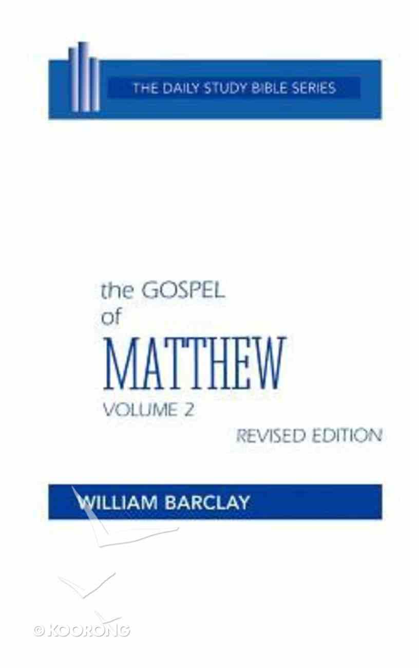 Gospel of Matthew (Volume 2) (Daily Study Bible New Testament Series) Hardback