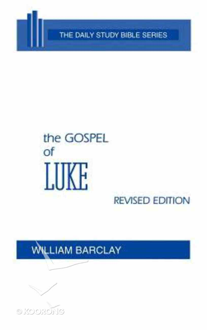 Luke (Daily Study Bible New Testament Series) Hardback
