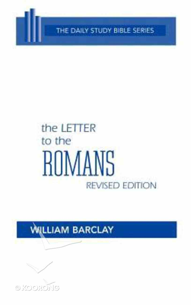 Letter to the Romans (Daily Study Bible New Testament Series) Hardback