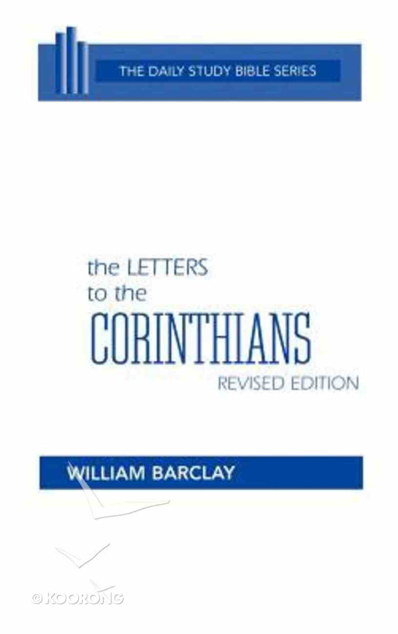 Letters to the Corinthians (Daily Study Bible New Testament Series) Hardback