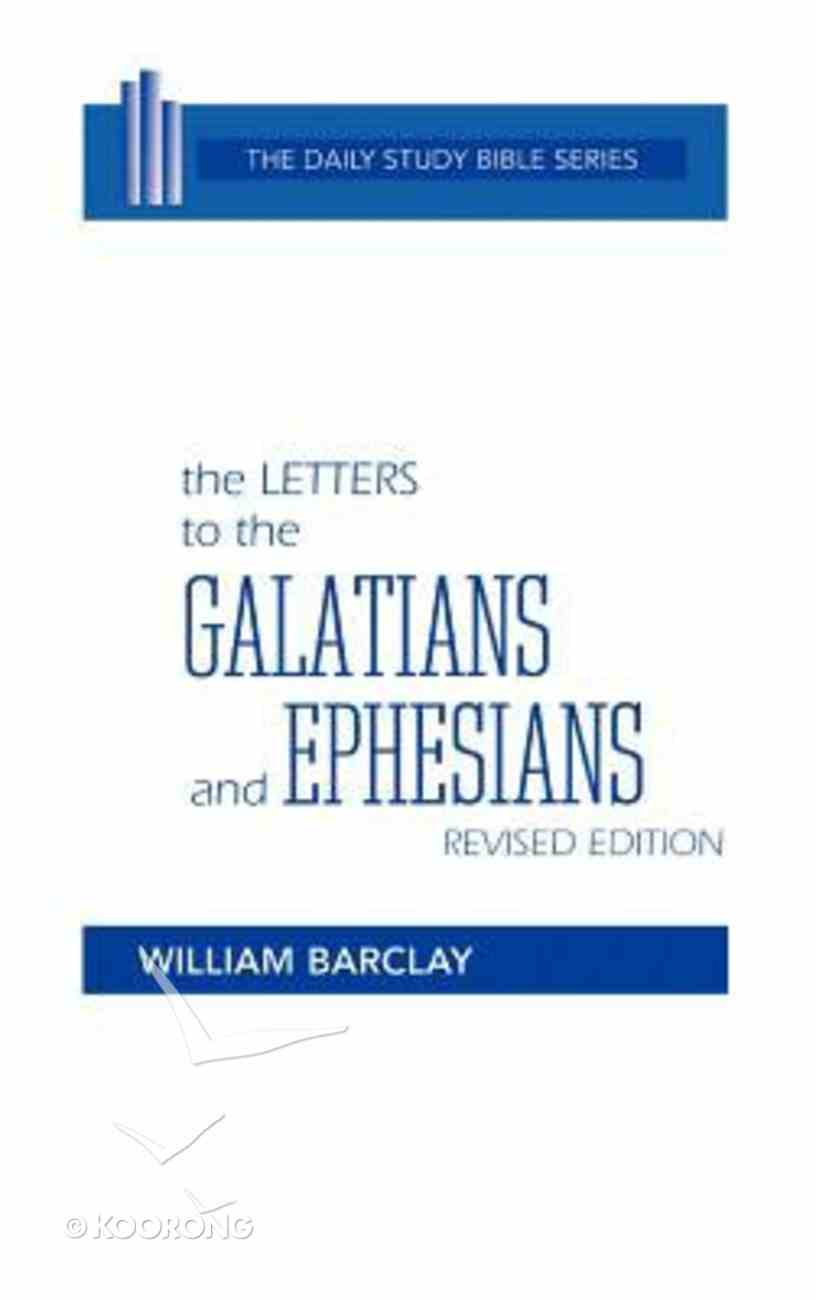 Letters to the Galatians and Ephesians (Daily Study Bible New Testament Series) Hardback