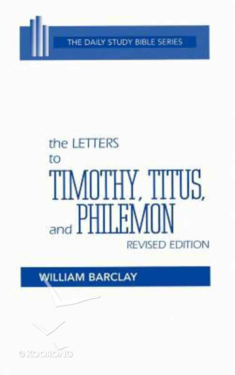 Letters to Timothy, Titus, and Philemon (Daily Study Bible New Testament Series) Hardback