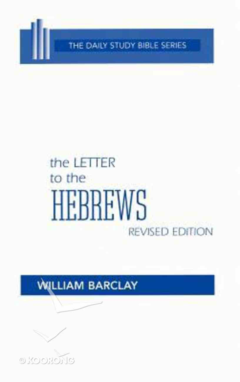 Letters to the Hebrews (Daily Study Bible New Testament Series) Hardback