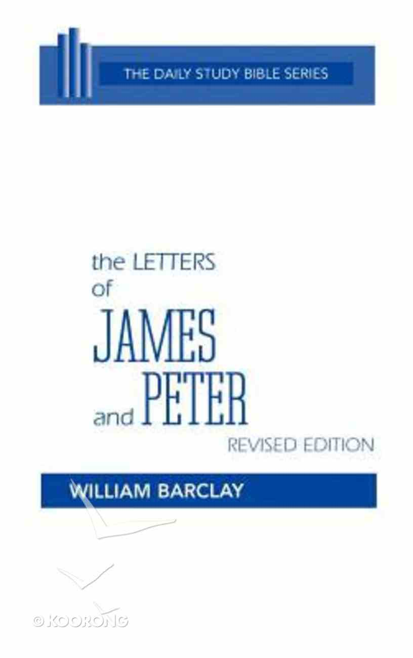 Letters of James and Peter (Daily Study Bible New Testament Series) Hardback