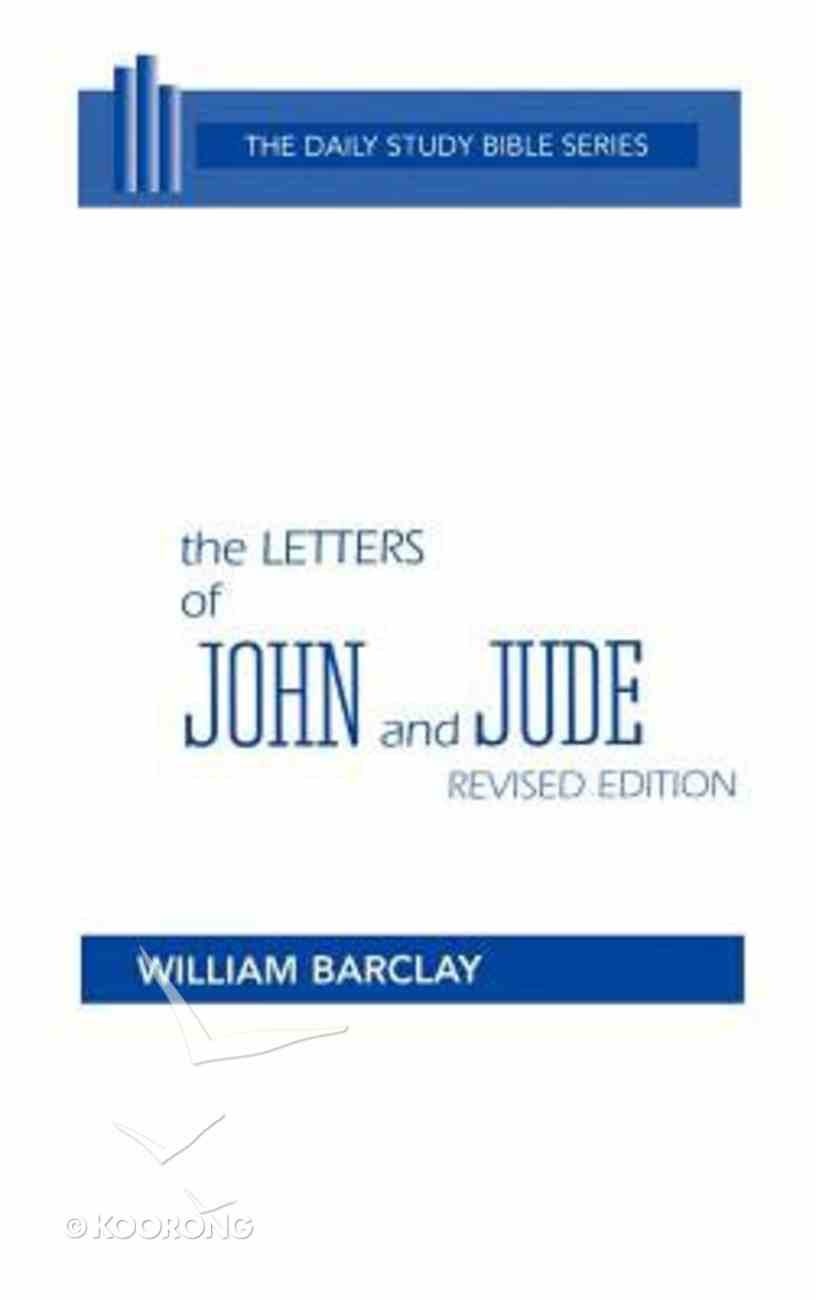 Letters of John and Jude (Daily Study Bible New Testament Series) Hardback