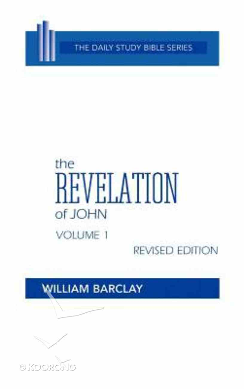 Revelation of John (Volume 1) (Daily Study Bible New Testament Series) Hardback