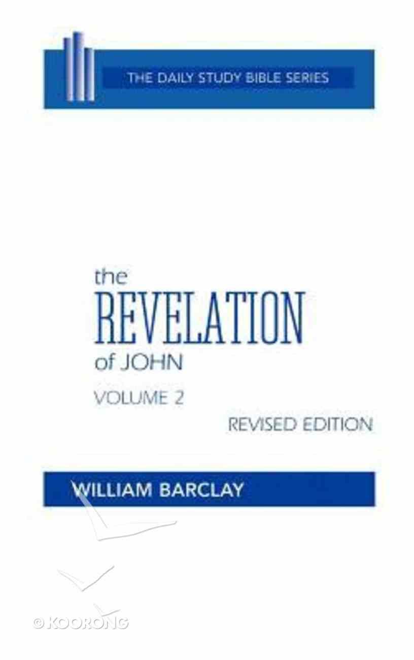 Revelation of John (Volume 2) (Daily Study Bible New Testament Series) Hardback