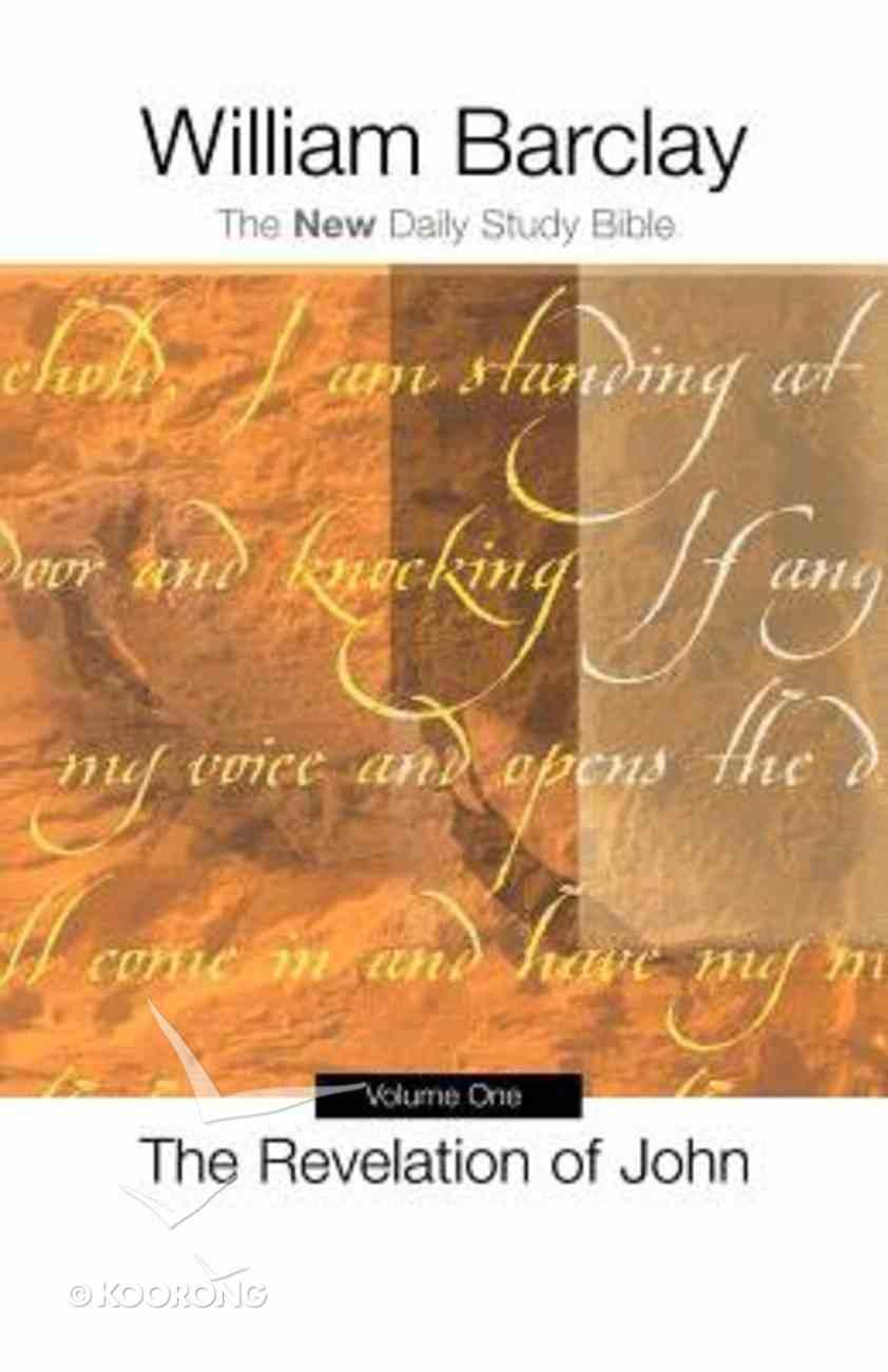 The Revelation of John (Volume 1) (New Daily Study Bible Series) Paperback