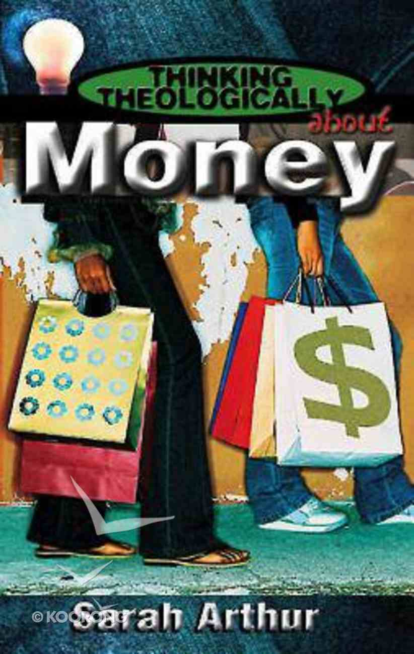 Money (Student Book) (Thinking Theologically About Series) Paperback
