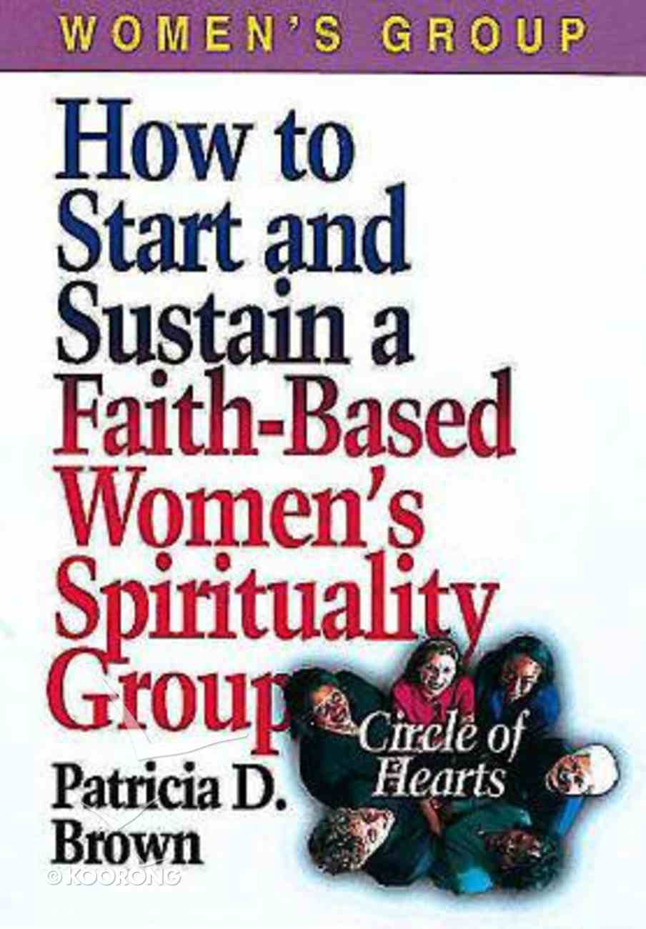 How to Start and Sustain a Faith-Based Women's Spirituality Group Paperback