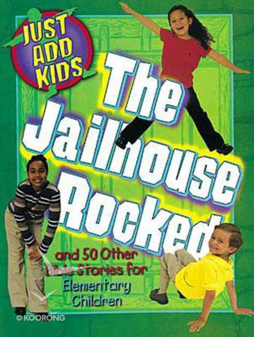 Just Add Kids: The Jailhouse Rocked Paperback