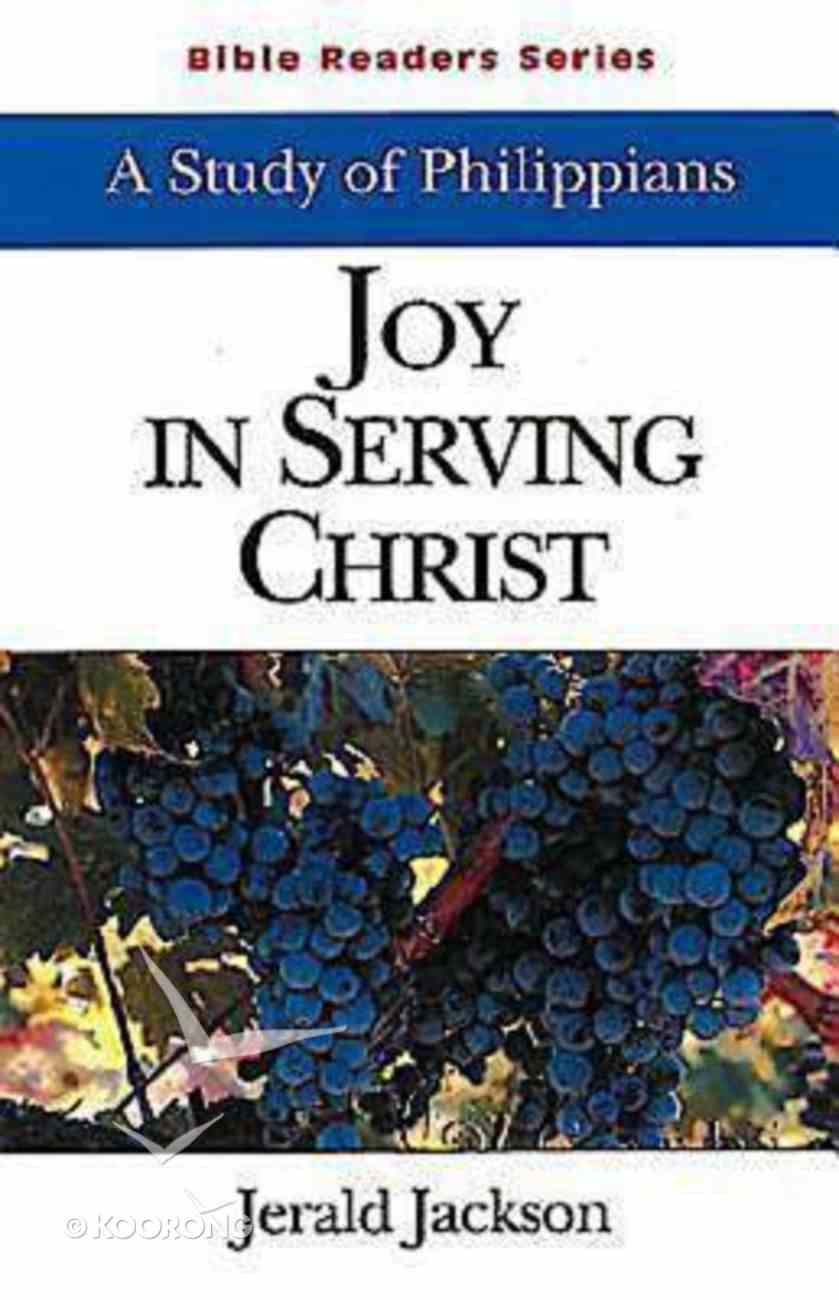 Joy in Serving Christ: A Study of Philippians (Student Guide) Paperback
