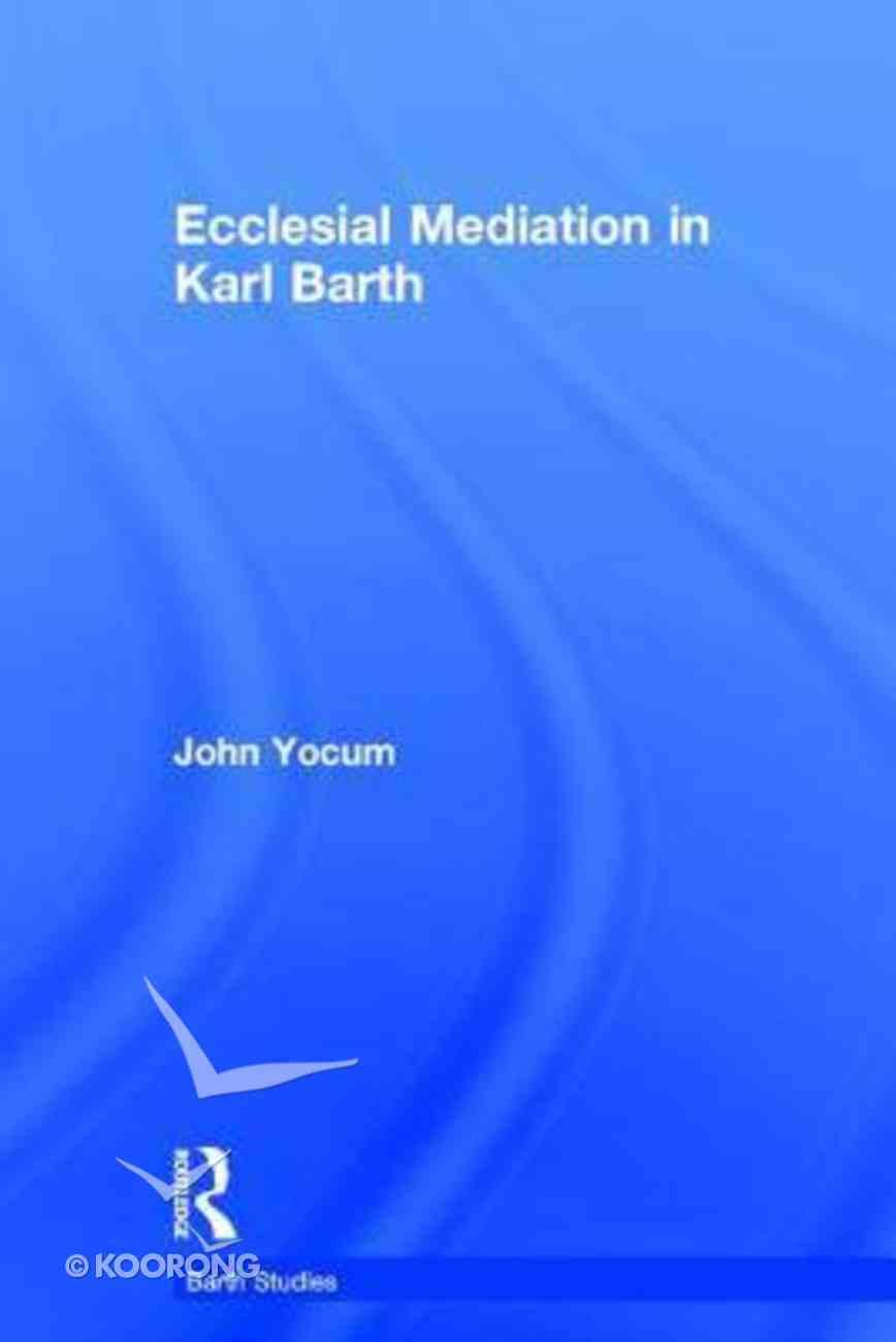 Ecclesial Mediation in Karl Barth Hardback