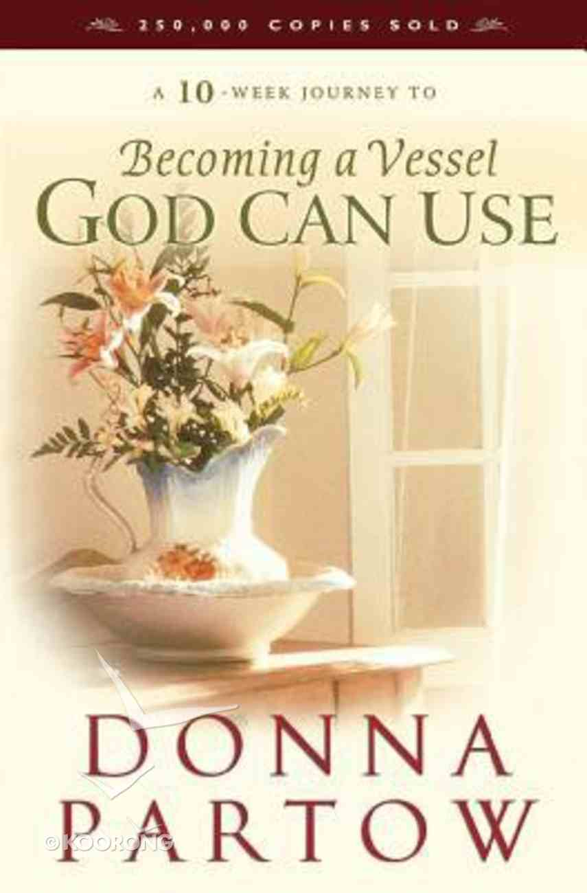 Becoming a Vessel God Can Use: A 10 Week Journey Paperback