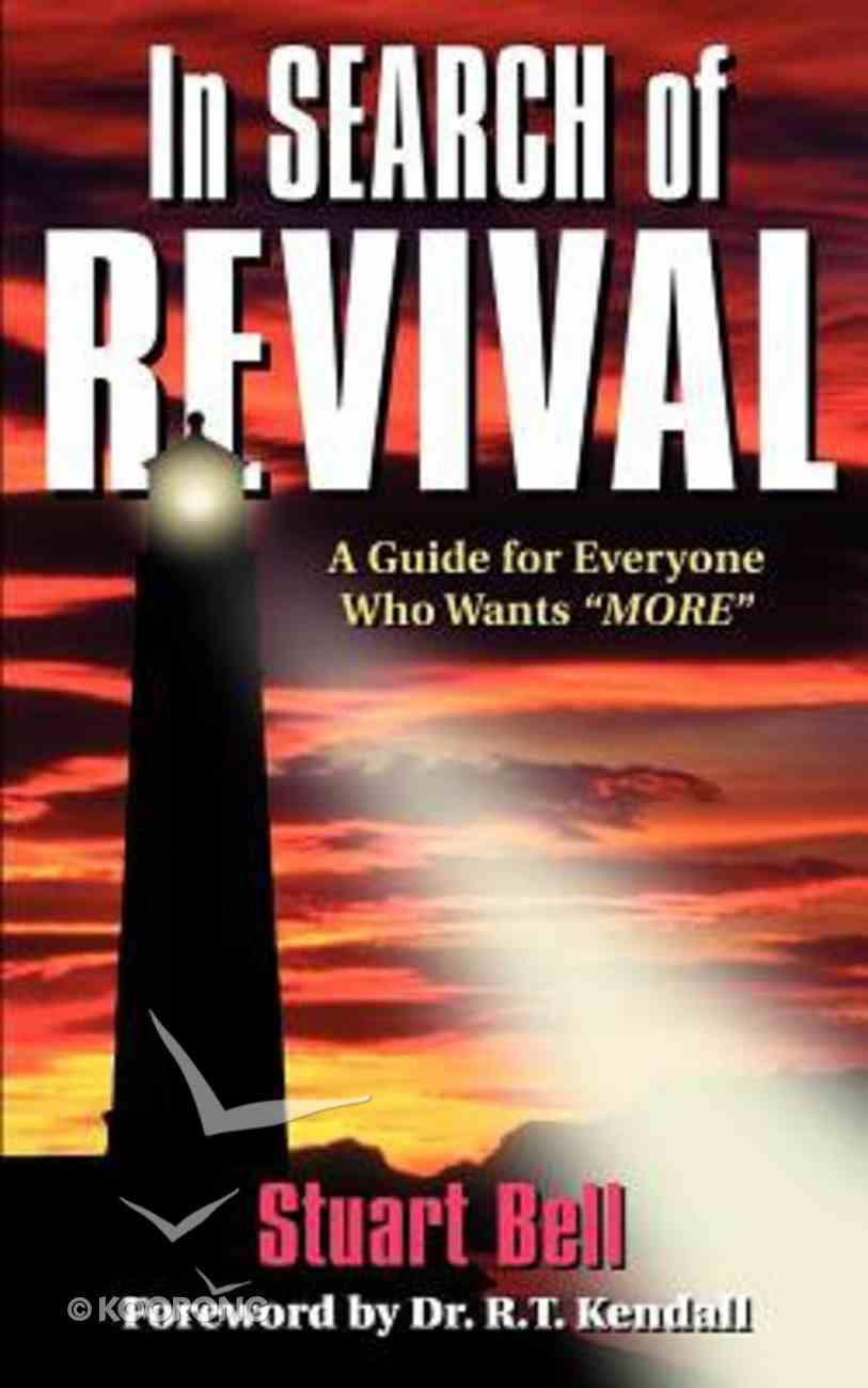 In Search of Revival: A Guide For Everyone Who Wants More Paperback