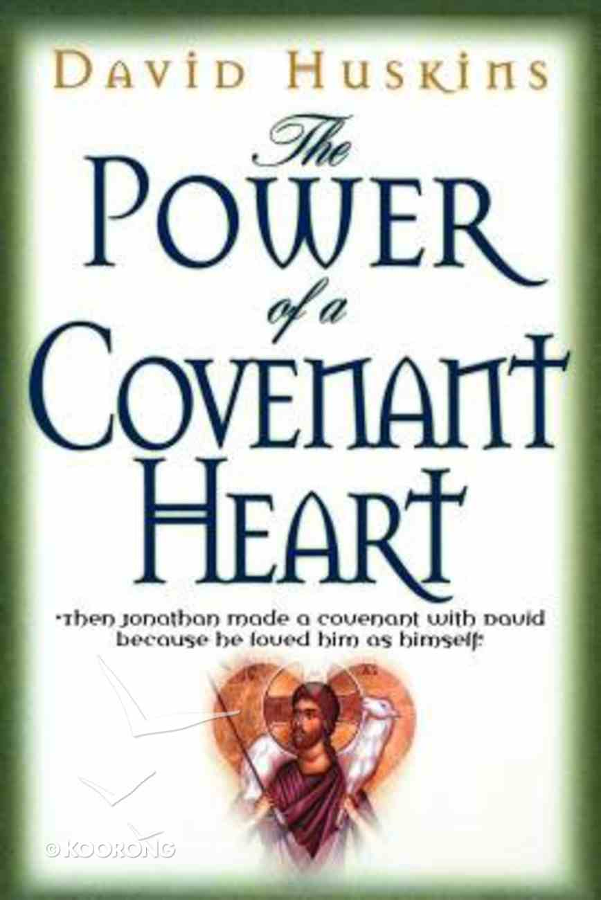 The Power of a Covenant Heart Paperback