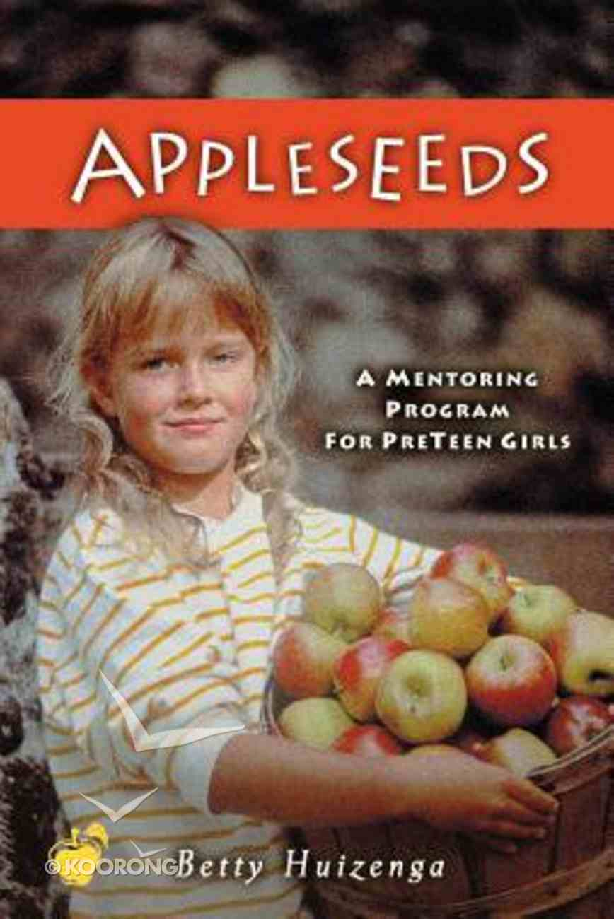 Appleseeds: Mentoring Program For Pre-Teens Paperback