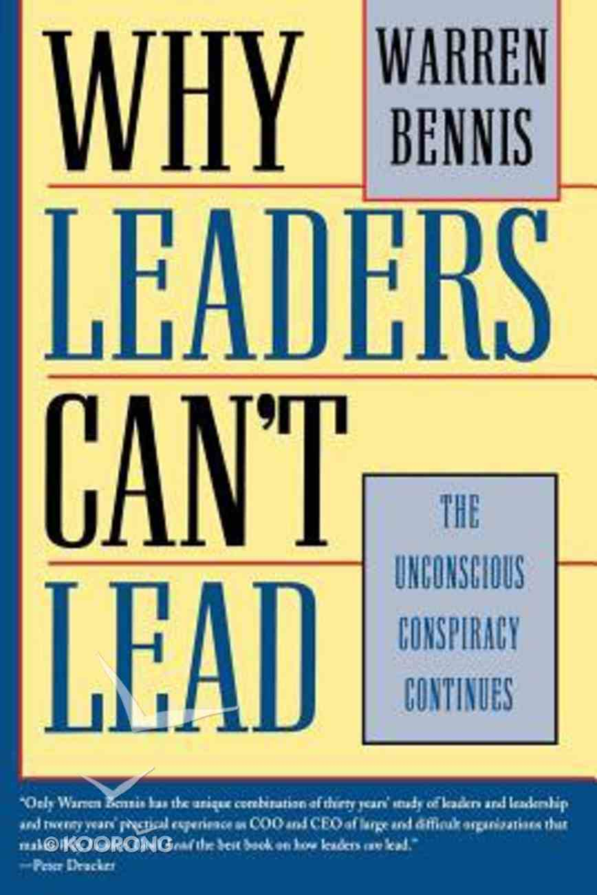 Why Leaders Cant Lead Paperback