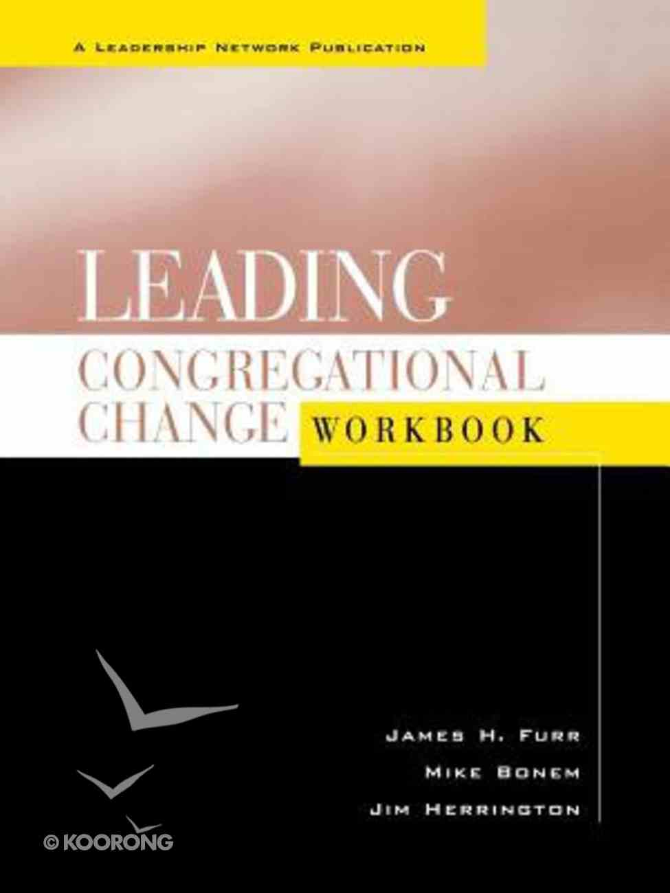 Leading Congregational Changes Workbook Paperback