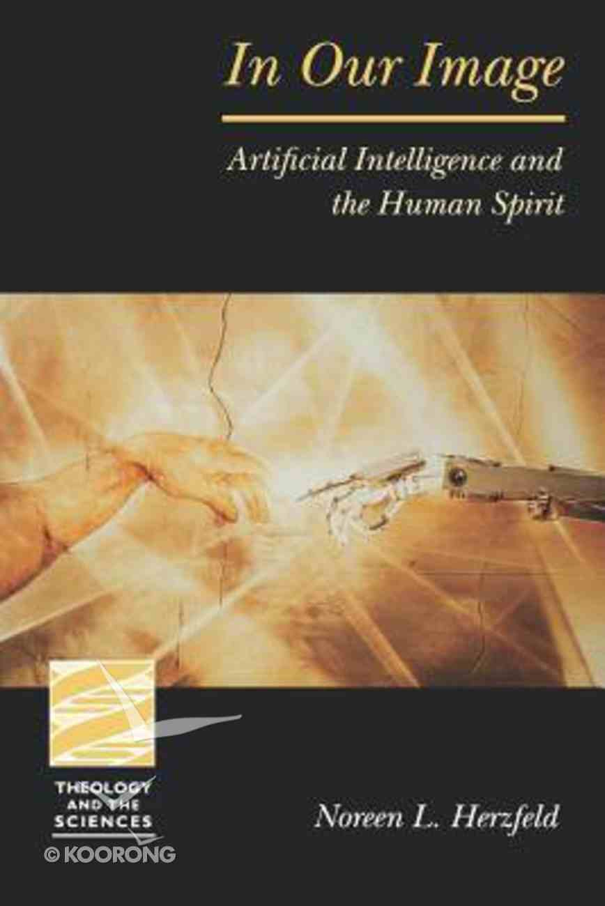 In Our Image (Theology And The Sciences Series) Paperback