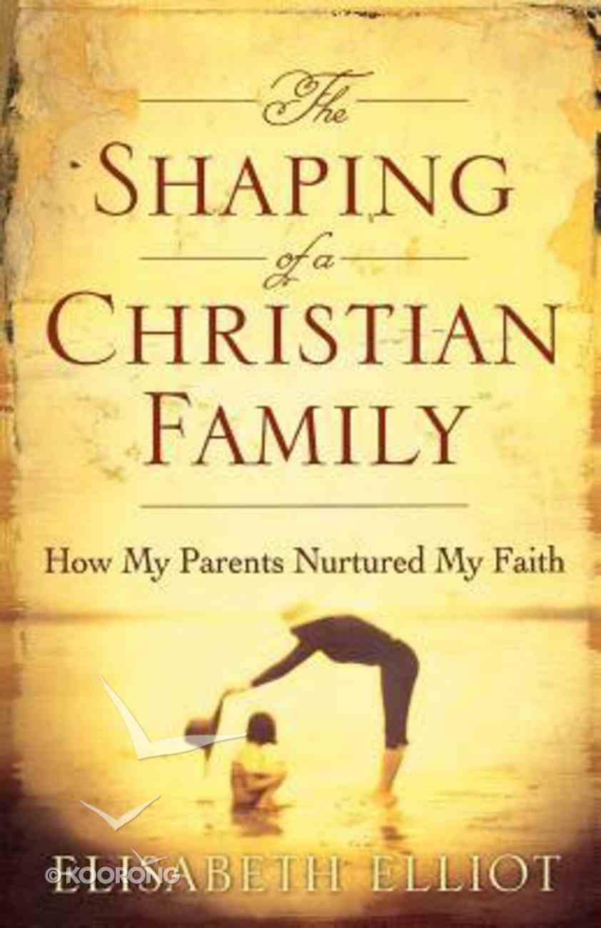 The Shaping of a Christian Family Paperback