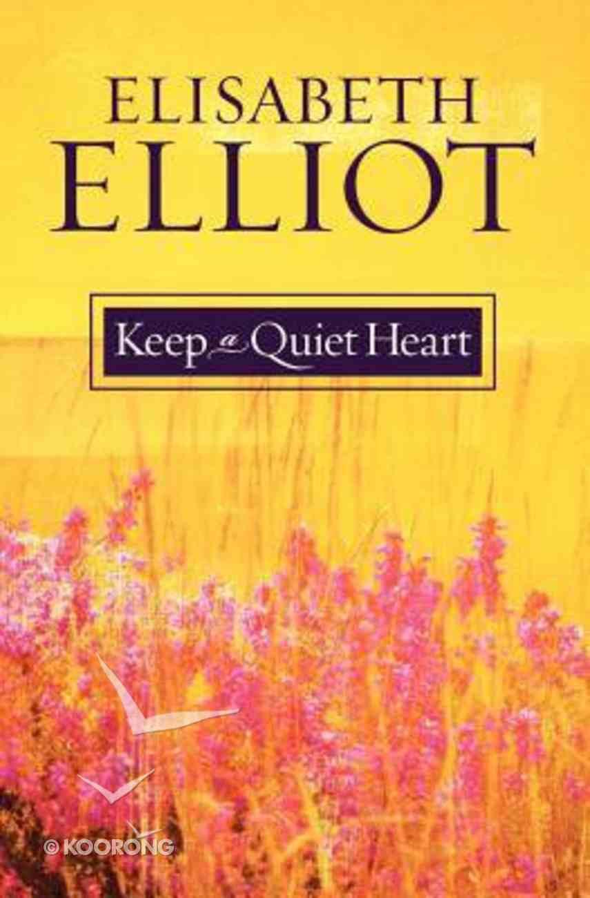Keep a Quiet Heart Paperback